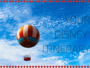 YOUR DISNEY ITINERARY