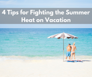 Tips for Fighting the Summer Heat